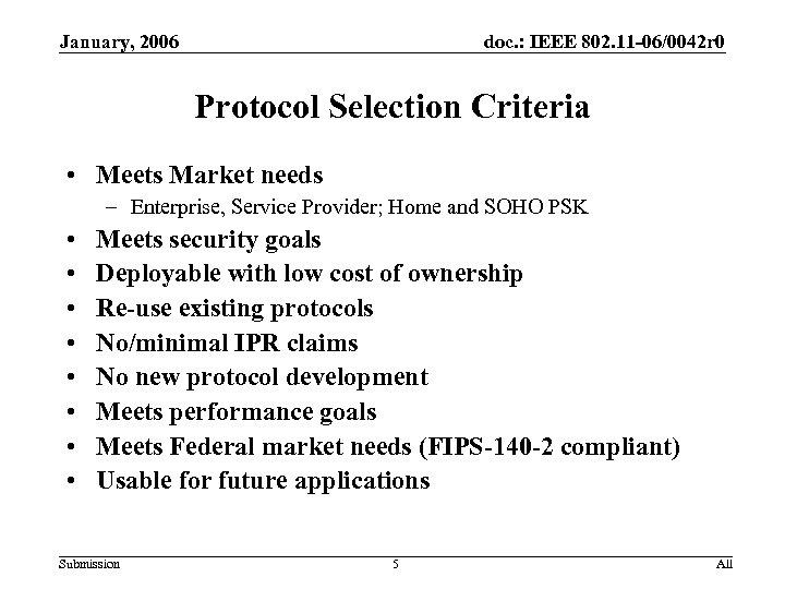 January, 2006 doc. : IEEE 802. 11 -06/0042 r 0 Protocol Selection Criteria •