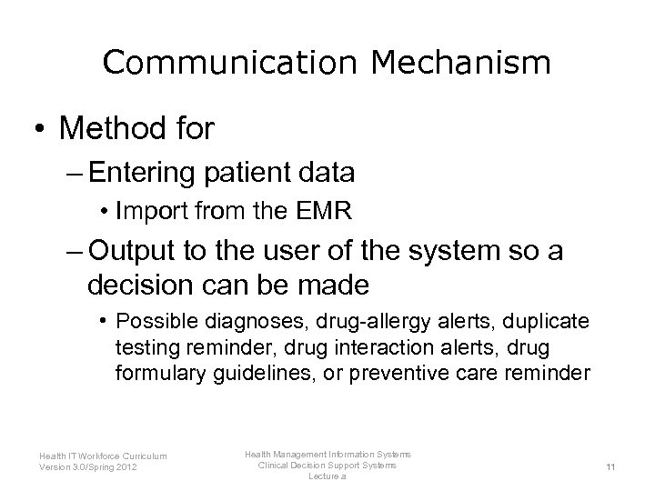 Communication Mechanism • Method for – Entering patient data • Import from the EMR