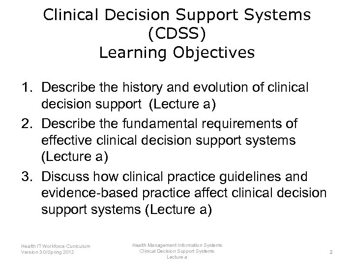 Clinical Decision Support Systems (CDSS) Learning Objectives 1. Describe the history and evolution of