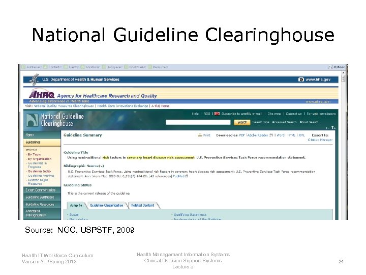 National Guideline Clearinghouse Source: NGC, USPSTF, 2009 Health IT Workforce Curriculum Version 3. 0/Spring