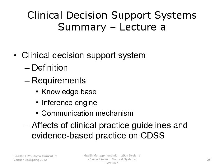 Clinical Decision Support Systems Summary – Lecture a • Clinical decision support system –