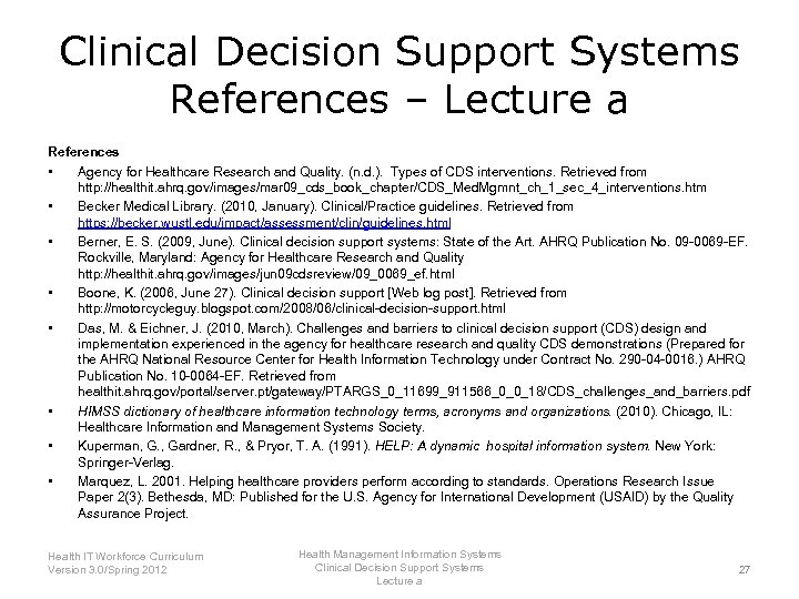 Clinical Decision Support Systems References – Lecture a References • Agency for Healthcare Research