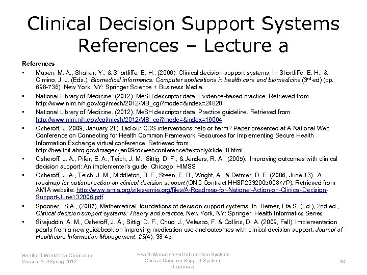 Clinical Decision Support Systems References – Lecture a References • Musen, M. A. ,