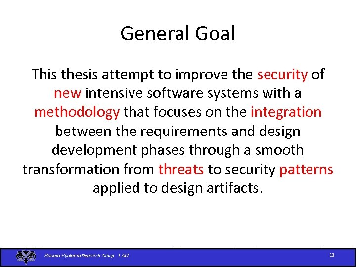 General Goal This thesis attempt to improve the security of new intensive software systems