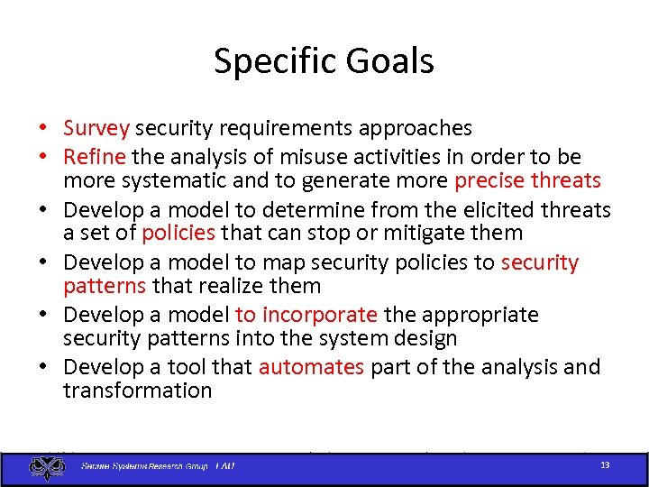 Specific Goals • Survey security requirements approaches • Refine the analysis of misuse activities