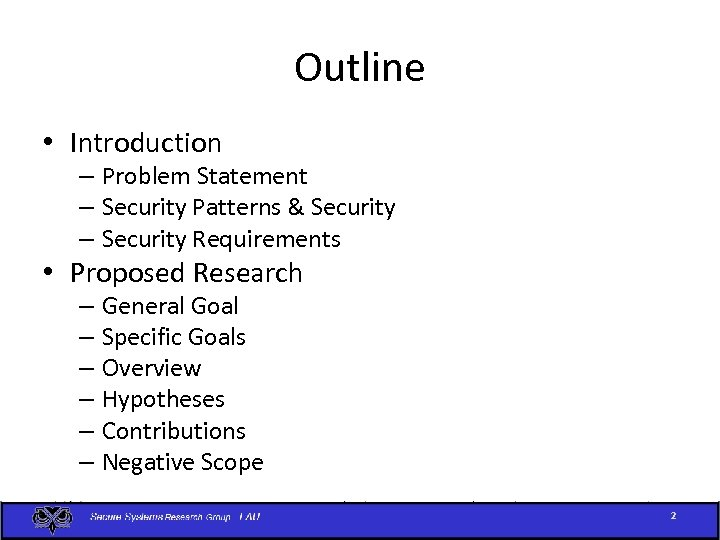 Outline • Introduction – Problem Statement – Security Patterns & Security – Security Requirements