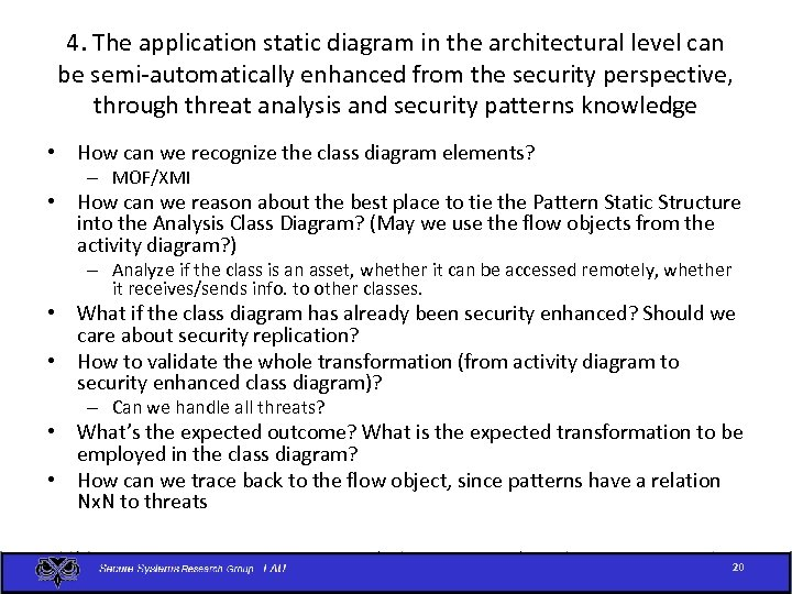4. The application static diagram in the architectural level can be semi-automatically enhanced from