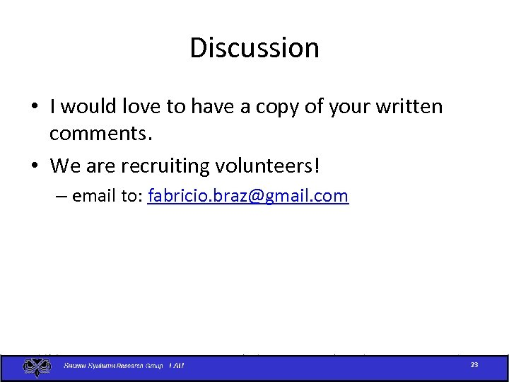 Discussion • I would love to have a copy of your written comments. •