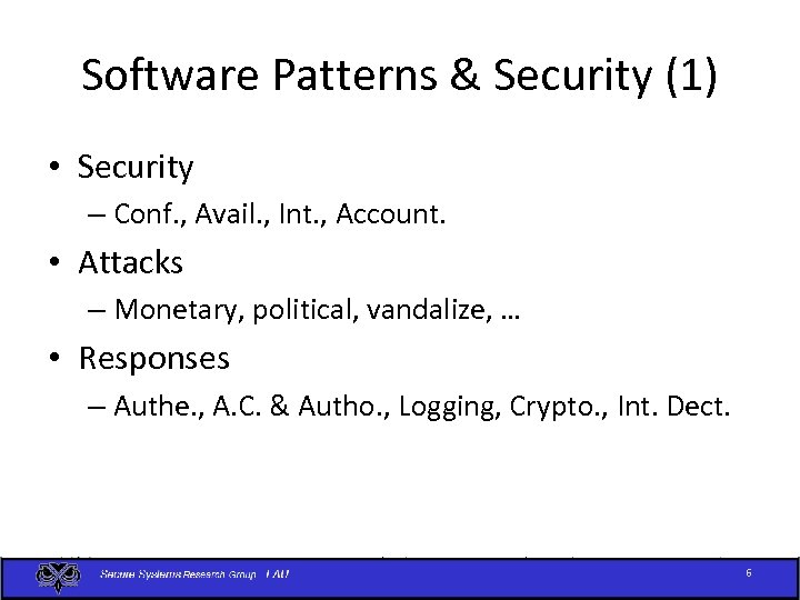 Software Patterns & Security (1) • Security – Conf. , Avail. , Int. ,