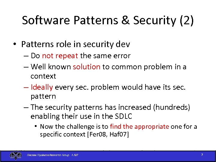 Software Patterns & Security (2) • Patterns role in security dev – Do not