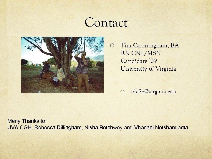 Contact Tim Cunningham, BA RN CNL/MSN Candidate ' 09 University of Virginia tdc 8