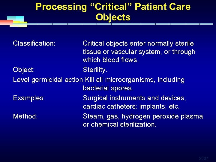 """Processing """"Critical"""" Patient Care Objects Classification: Critical objects enter normally sterile tissue or vascular"""