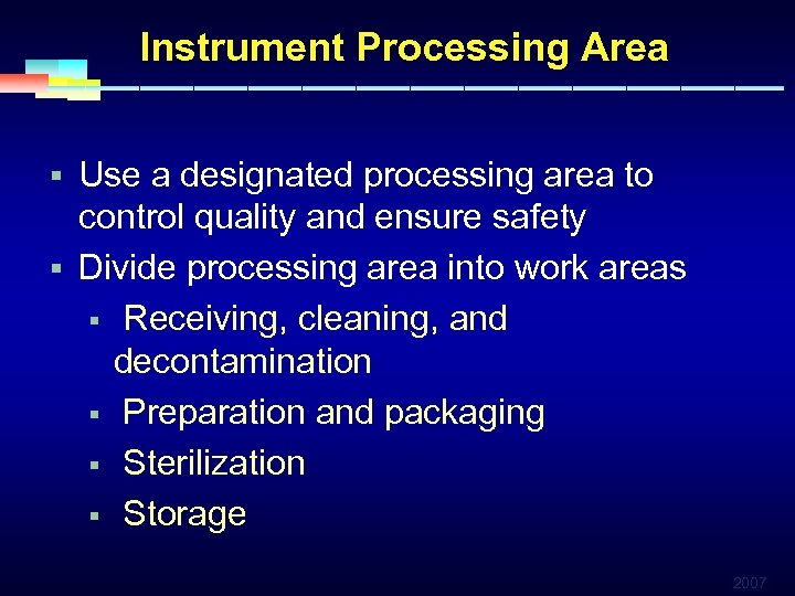 Instrument Processing Area § Use a designated processing area to control quality and ensure