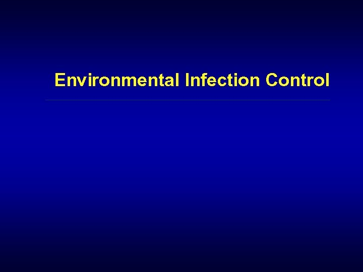 Environmental Infection Control