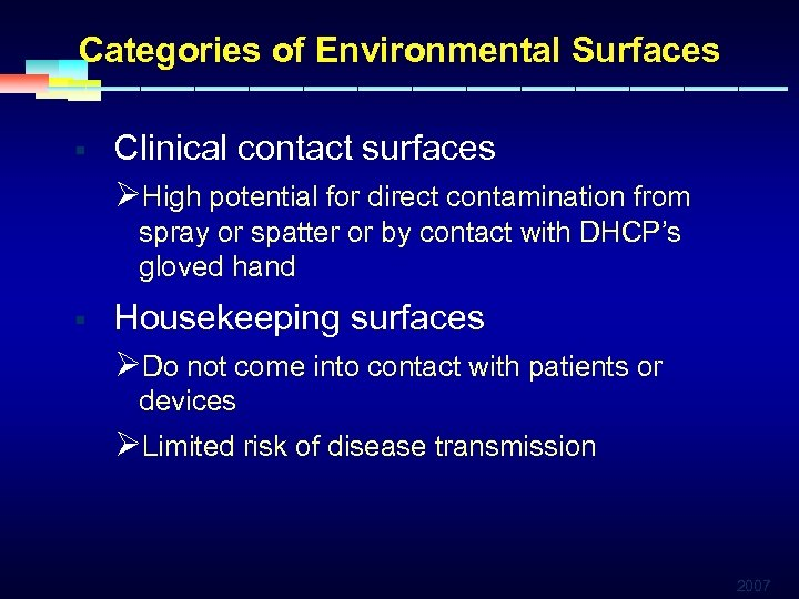Categories of Environmental Surfaces § Clinical contact surfaces ØHigh potential for direct contamination from