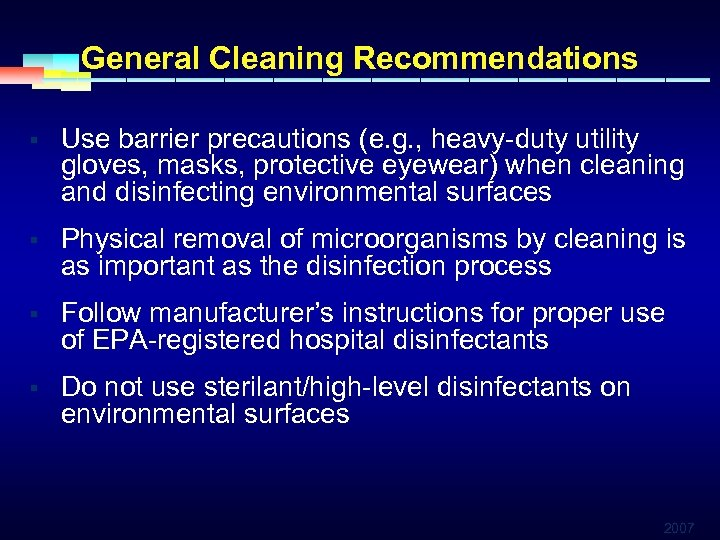 General Cleaning Recommendations § Use barrier precautions (e. g. , heavy-duty utility gloves, masks,