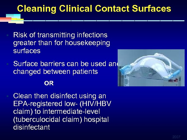 Cleaning Clinical Contact Surfaces § Risk of transmitting infections greater than for housekeeping surfaces