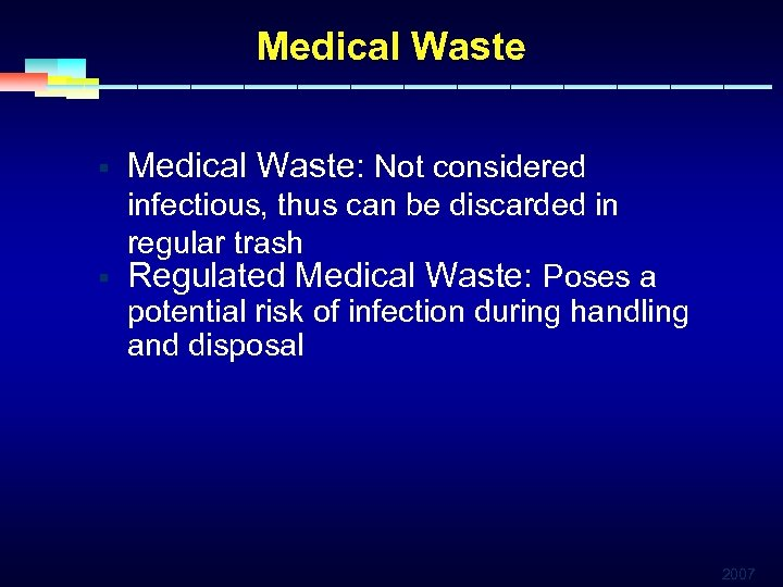Medical Waste § Medical Waste: Not considered infectious, thus can be discarded in regular