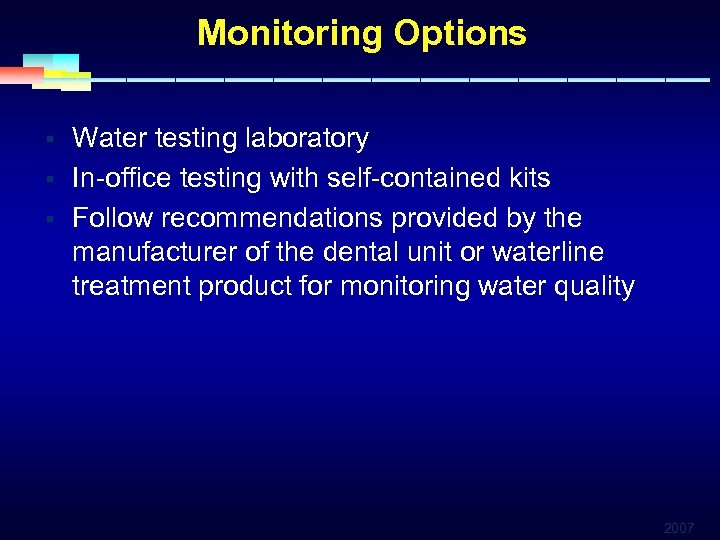 Monitoring Options § § § Water testing laboratory In-office testing with self-contained kits Follow