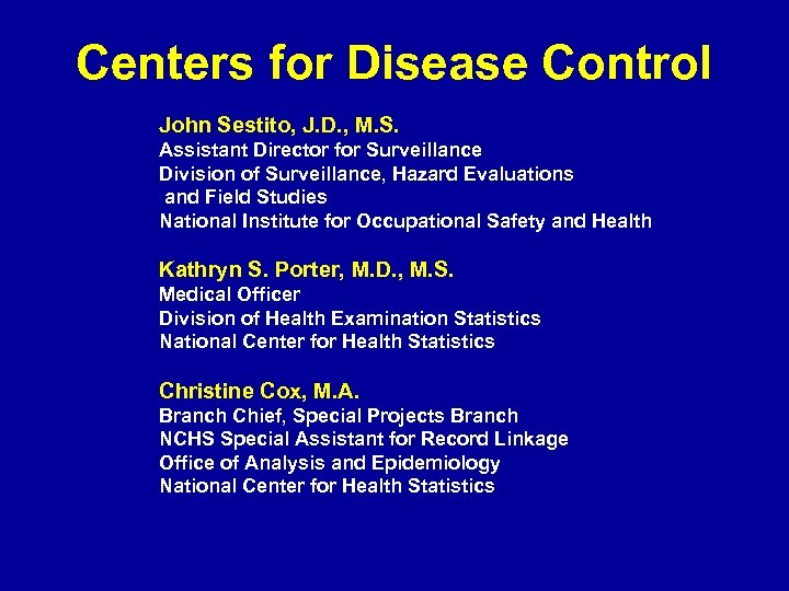 Centers for Disease Control John Sestito, J. D. , M. S. Assistant Director for