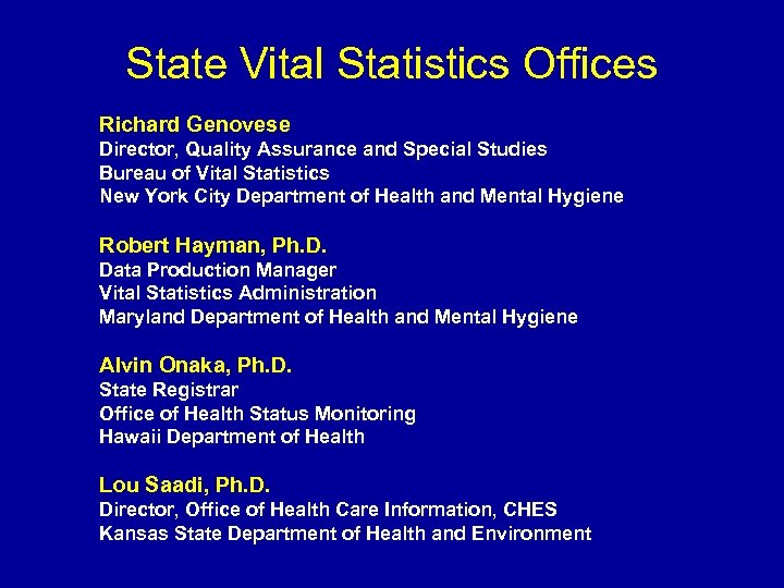 State Vital Statistics Offices Richard Genovese Director, Quality Assurance and Special Studies Bureau of