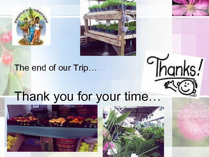 The end of our Trip… Thank you for your time…