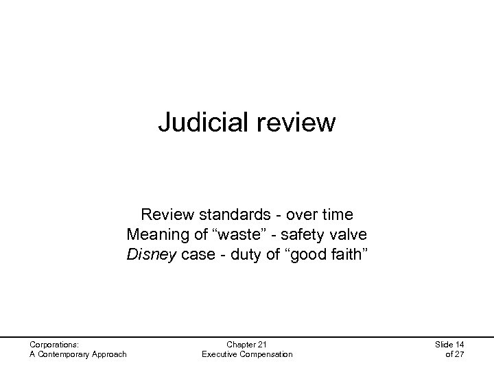 "Judicial review Review standards - over time Meaning of ""waste"" - safety valve Disney"