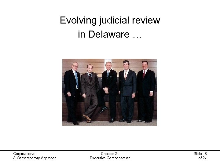Evolving judicial review in Delaware … Corporations: A Contemporary Approach Chapter 21 Executive Compensation