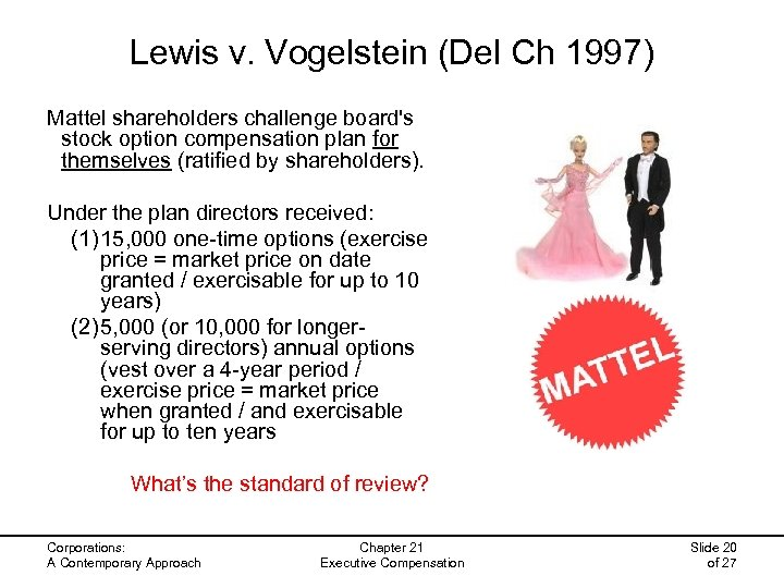 Lewis v. Vogelstein (Del Ch 1997) Mattel shareholders challenge board's stock option compensation plan