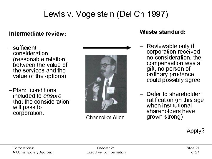 Lewis v. Vogelstein (Del Ch 1997) Intermediate review: Waste standard: – sufficient consideration (reasonable