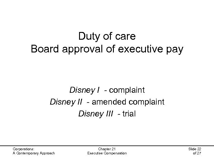 Duty of care Board approval of executive pay Disney I - complaint Disney II