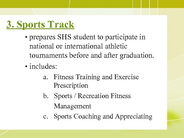 3. Sports Track • prepares SHS student to participate in national or international athletic
