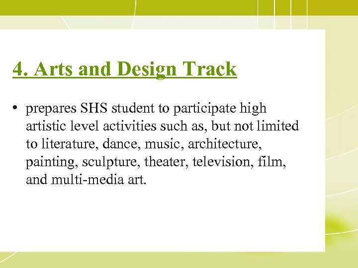 4. Arts and Design Track • prepares SHS student to participate high artistic level