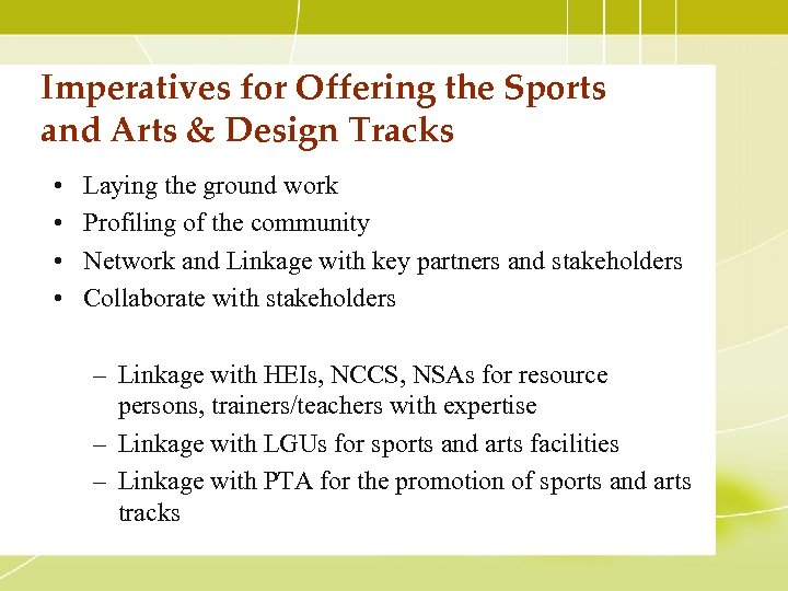Imperatives for Offering the Sports and Arts & Design Tracks • • Laying the