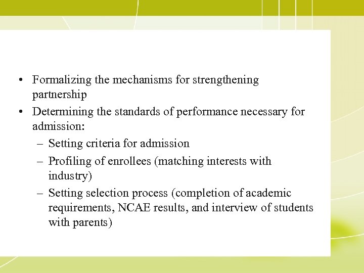 • Formalizing the mechanisms for strengthening partnership • Determining the standards of performance