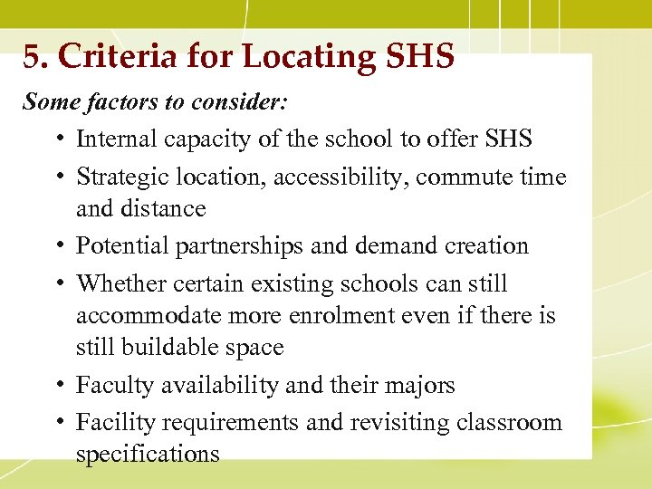 5. Criteria for Locating SHS Some factors to consider: • Internal capacity of the