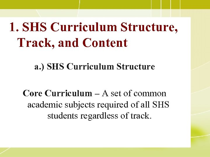 1. SHS Curriculum Structure, Track, and Content a. ) SHS Curriculum Structure Core Curriculum