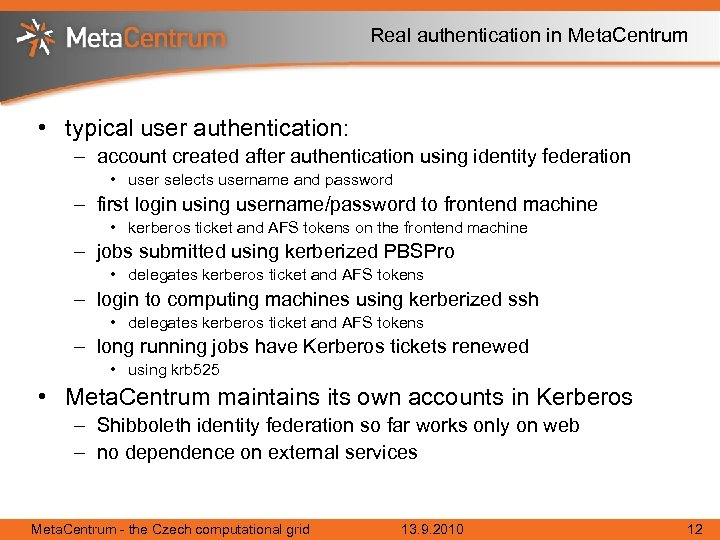 Real authentication in Meta. Centrum • typical user authentication: – account created after authentication