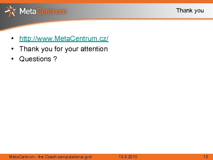 Thank you • http: //www. Meta. Centrum. cz/ • Thank you for your attention