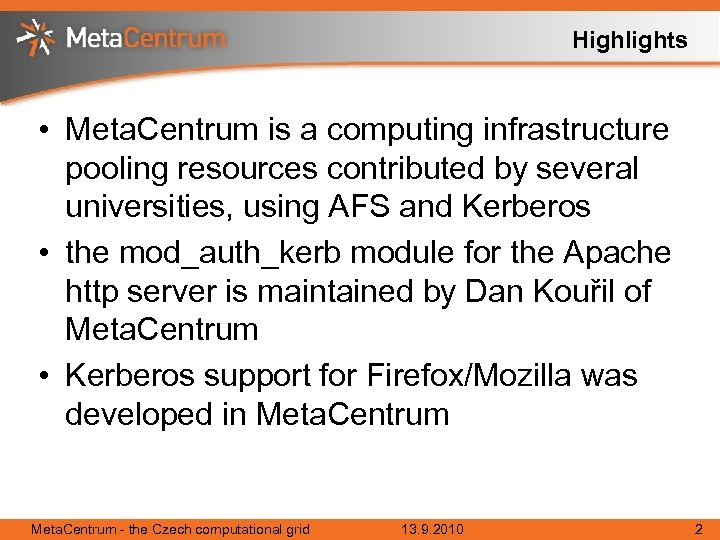 Highlights • Meta. Centrum is a computing infrastructure pooling resources contributed by several universities,