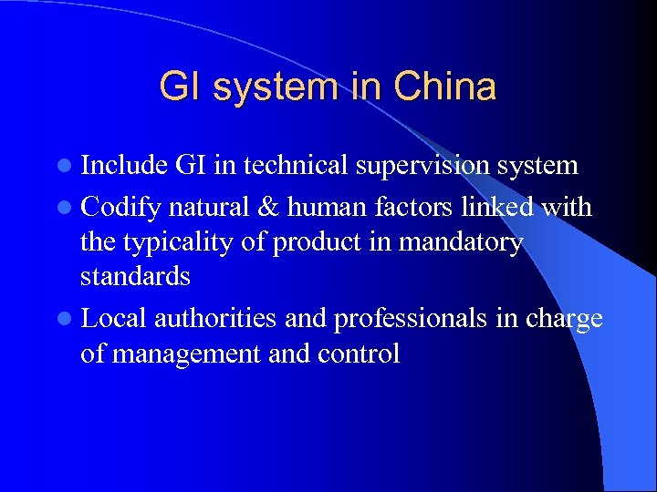 GI system in China l Include GI in technical supervision system l Codify natural