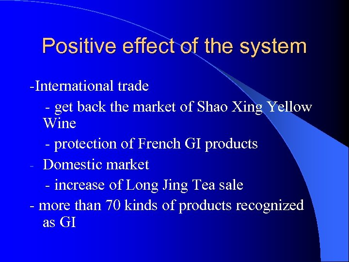 Positive effect of the system -International trade - get back the market of Shao