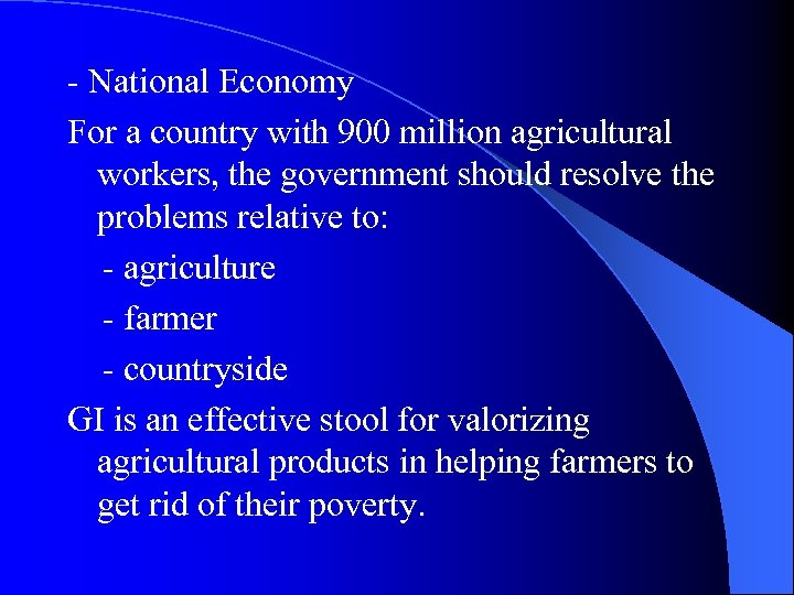 - National Economy For a country with 900 million agricultural workers, the government should