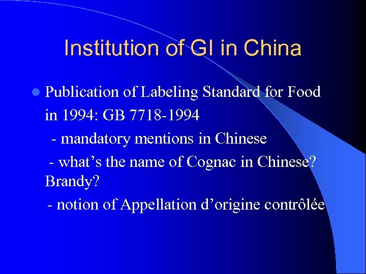 Institution of GI in China l Publication of Labeling Standard for Food in 1994: