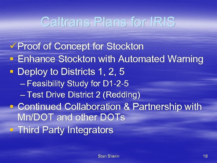 Caltrans Plans for IRIS ü Proof of Concept for Stockton § Enhance Stockton with