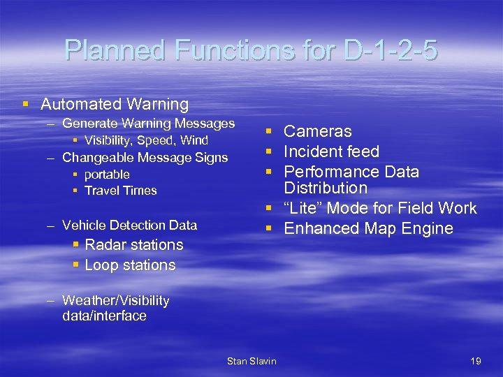 Planned Functions for D-1 -2 -5 § Automated Warning – Generate Warning Messages §