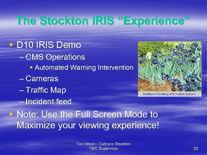 "The Stockton IRIS ""Experience"" § D 10 IRIS Demo – CMS Operations § Automated"