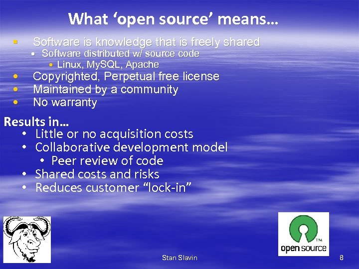 What 'open source' means… § • • • Software is knowledge that is freely