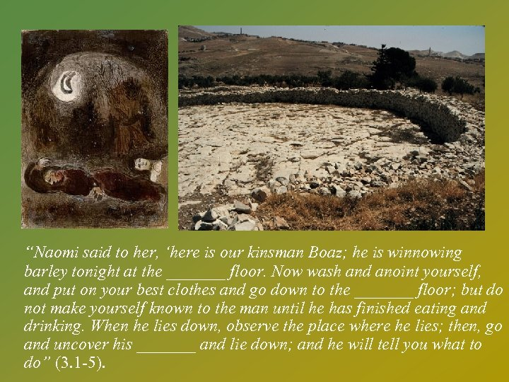 """""""Naomi said to her, 'here is our kinsman Boaz; he is winnowing barley tonight"""