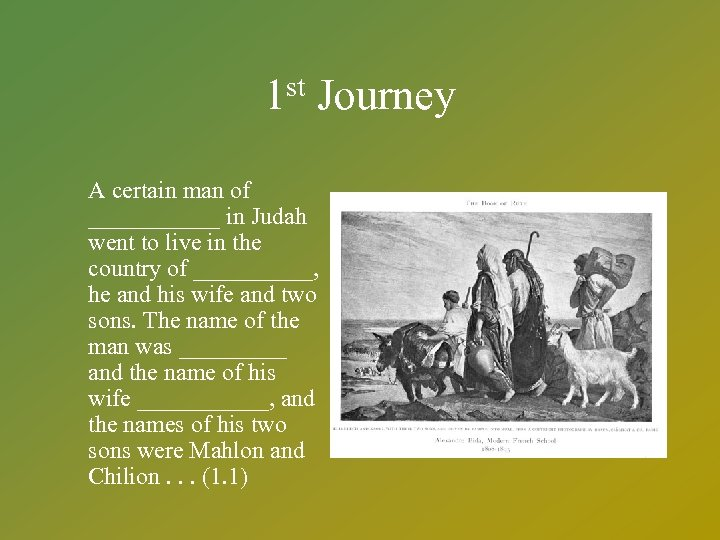 st 1 Journey A certain man of ______ in Judah went to live in